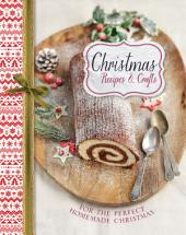 Christmas Recipes & Crafts: For the perfect homemade Christmas