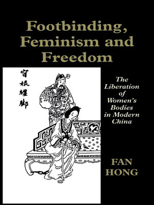 Footbinding, Feminism and Freedom