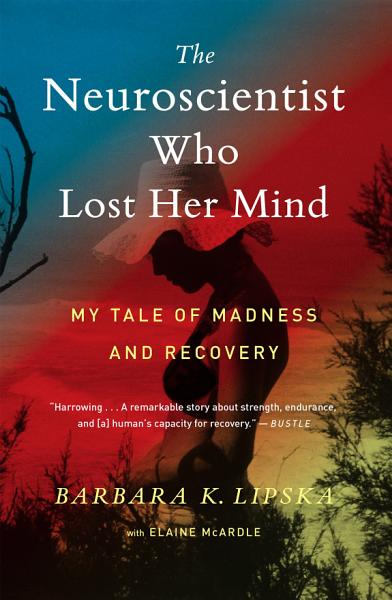 Download The Neuroscientist Who Lost Her Mind Book