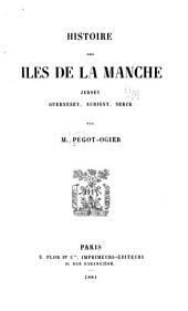 Histoire des îles de la Manche: Jersey, Guernesey, Aurigny, Serck