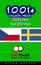 1001+ Základní Fráze Čeština - Švédština