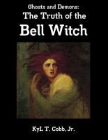 Ghosts and Demons  The Truth of the Bell Witch PDF