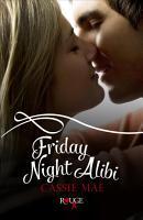 Friday Night Alibi  A Rouge Contemporary Romance PDF