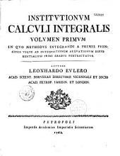 Institutionum calculi integralis volumen primum...