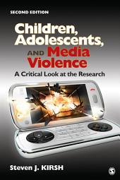 Children, Adolescents, and Media Violence: A Critical Look at the Research, Edition 2