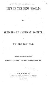 Life in the New World, Or, Sketches of American Society: Parts 1-5