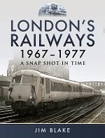 London's Railways, 1967–1977