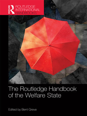 The Routledge Handbook of the Welfare State PDF