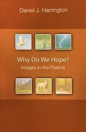 Why Do We Hope?: Images in the Psalms