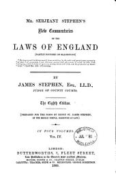 Mr. Serjeant Stephen's New Commentaries on the Laws of England: Partly Founded on Blackstone, Volume 4