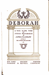 Deborah: A Tale of the Times of Judas MacCabaeus