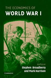 The Economics of World War I