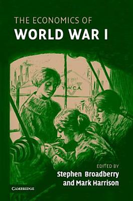 The Economics of World War I