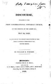 A discourse [on Matt. xvi. 27] preached May 24, 1829, ... occasioned by the recent emancipation of the Roman Catholics throughout the British Empire