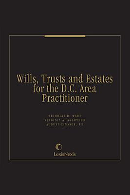 Wills, Trusts and Estates for the D.C. Area Practitioner