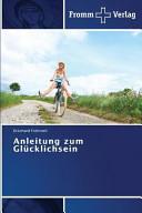 Anleitung zum Gl  cklichsein PDF