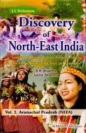 Discovery of North-East India: Geography, History, Cutlure, Religion, Politics, Sociology, Science, Education and Economy. Arunachal Pradesh (NEFA). Volume two, Volume 2