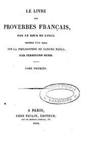 Le livre des proverbes français: Précédé d'un essai sur la philosophie de Sancho-Pança, Volume1