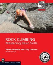 Rock Climbing, 2nd Edition: Mastering Basic Skills, Edition 2