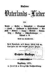 Unsere Vaterlandslieder von Arndt-Becker, Bodenstedt-Hauff-Hoffmann v. Fallensleben Körner-Lange-Mebold-Methfessel-Uhland u. a
