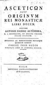 Asceticωn sive Originum rei monasticæ libri decem