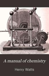 A Manual of Chemistry: Volume 1