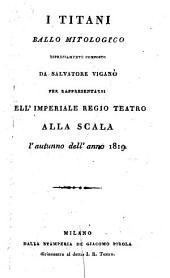 I Titani: ballo mitologico : per rappresentarsi nell'Imperiale Regio Teatro alla Scala l'autunno dell'anno 1819