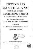 Diccionario castellano con las voces de ciencias y artes y sus correspondientes en las tres lenguas francesa  latina    italiana  A D PDF