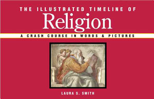 The Illustrated Timeline of Religion Book