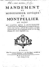 Mandement de Monseigneur l'Evêque de Montpellier au sujet de l'appel qu'il a interjette conjointement avec Mrs. les Evêques de Mirepoix de Senez, & de Boulogne au future Concile général, de la Constitution de N. S. P. le Pape Clement XI. du 8. Septembre 1713
