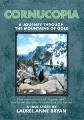 CORNUCOPIA: A JOURNEY THROUGH THE MOUNTAINS OF GOLD