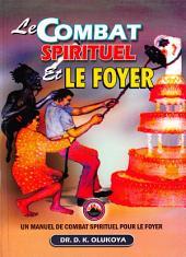 LE COMBAT SPIRITUEL ET LE FOYER