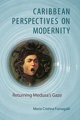 Caribbean Perspectives on Modernity PDF