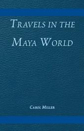 Travels in the Maya World