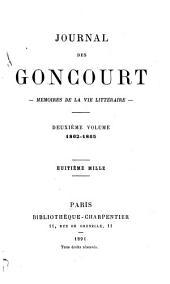 Journal des Goncourt: mémoires de la vie littéraire, Volume2