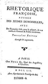 Rhetorique francoise, a l'usage des jeunes demoiselles avec des exemples tires, ... 3. ed