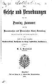 Die Gesetze und Verordnungen fur die Provinz Hannover, aus der hannoverschen und preussischen Gesetzsammlung chronologisch zusammengestellt, [1818-78].