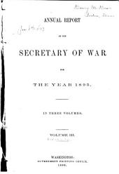 Annual Report of the Secretary of War for the Year 1895 ...: Volume 3