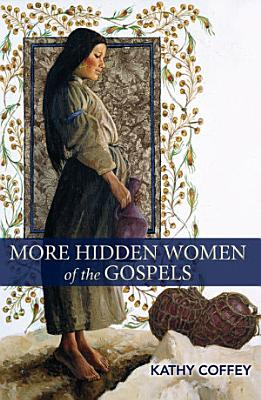 More Hidden Women of the Gospels PDF