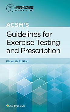 ACSM s Guidelines for Exercise Testing and Prescription PDF