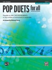 Pop Duets for All (Revised and Updated): Playable on Any Two Instruments or Any Number of Instruments in Ensemble