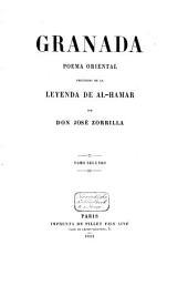 Granada: poema oriental, precedido de la Leyenda de al-Hamar