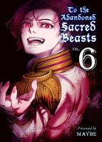 To The Abandoned Sacred Beasts 6 PDF