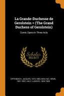 La Grande Duchesse de Gerolstein    the Grand Duchess of Gerolstein  PDF