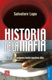 Historia de la mafia: Desde sus orígenes hasta nuestros días
