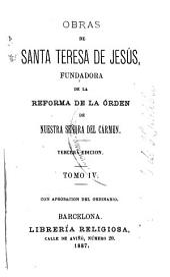 Obras de Santa Teresa de Jesús, fundadora de la reforma de la órden de Nuestra Señora del Carmen: Volumen 4