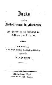 Dante und der Katholicismus in Frankreich. Im Hinblicke auf das Verhältniss der Bildung zur Religion