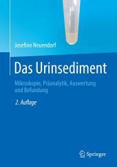 Das Urinsediment: Mikroskopie, Präanalytik, Auswertung und Befundung, Ausgabe 2