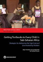 Getting Textbooks to Every Child in Sub-Saharan Africa: Strategies for Addressing the High Cost and Low Availability Problem