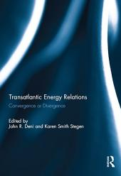 Transatlantic Energy Relations: Convergence or Divergence